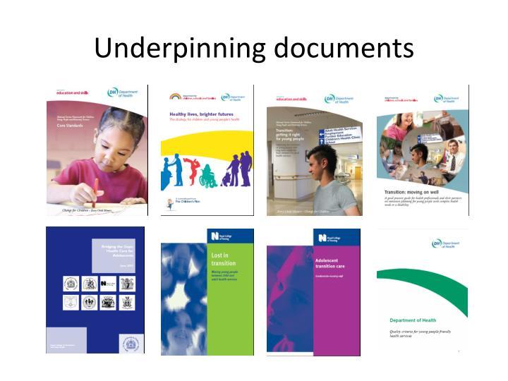 Underpinning documents