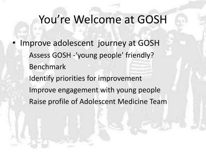 You're Welcome at GOSH