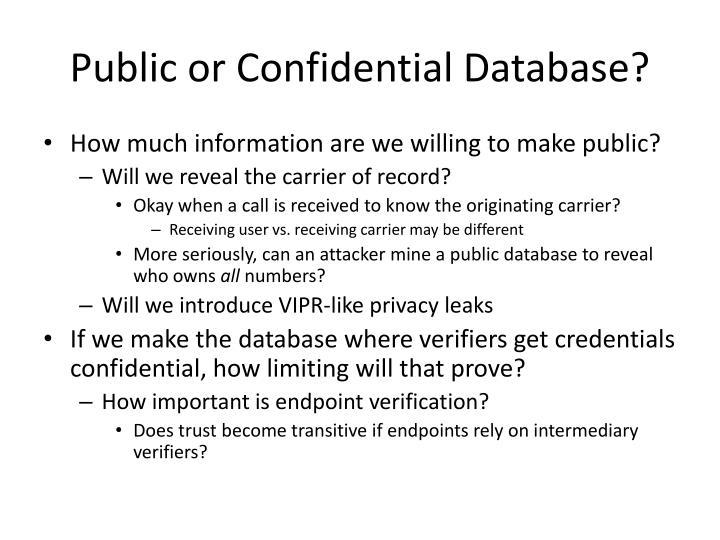 Public or Confidential Database?