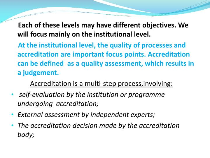 Each of these levels may have different objectives. We will focus mainly on the institutional level.