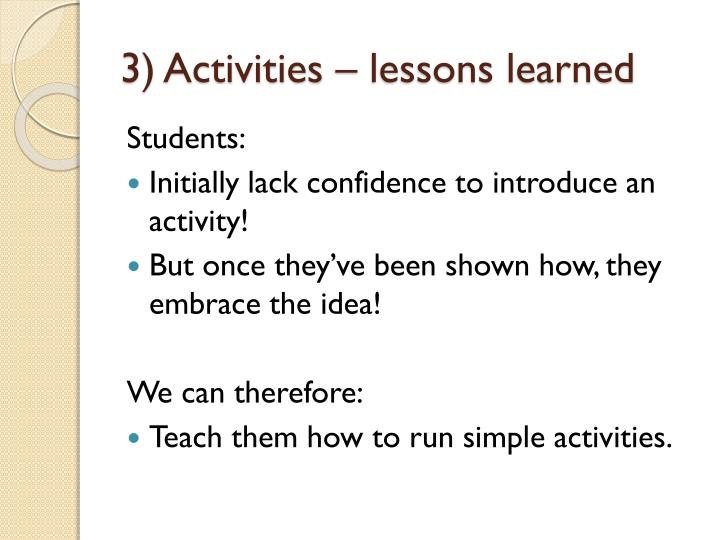 3) Activities – lessons learned