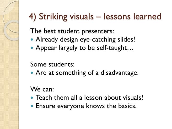 4) Striking visuals – lessons learned