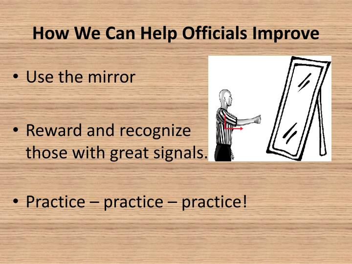 How We Can Help Officials Improve