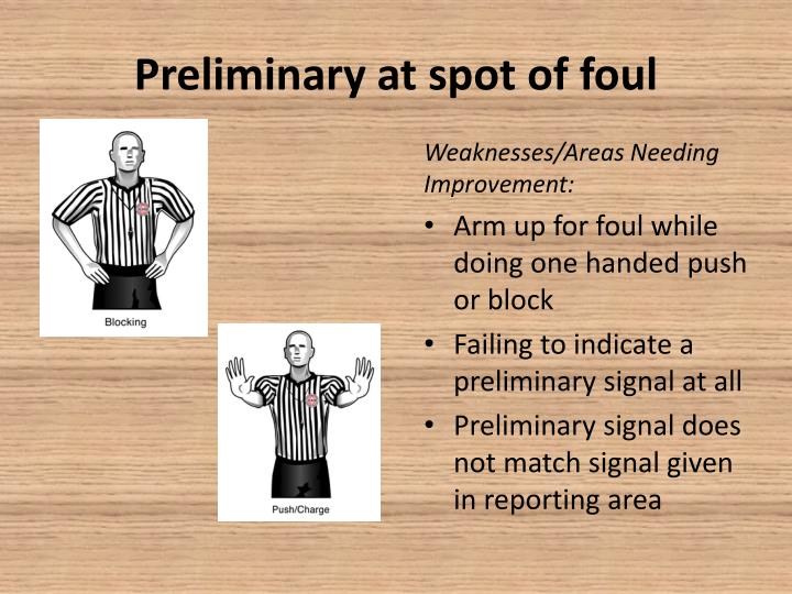 Preliminary at spot of foul