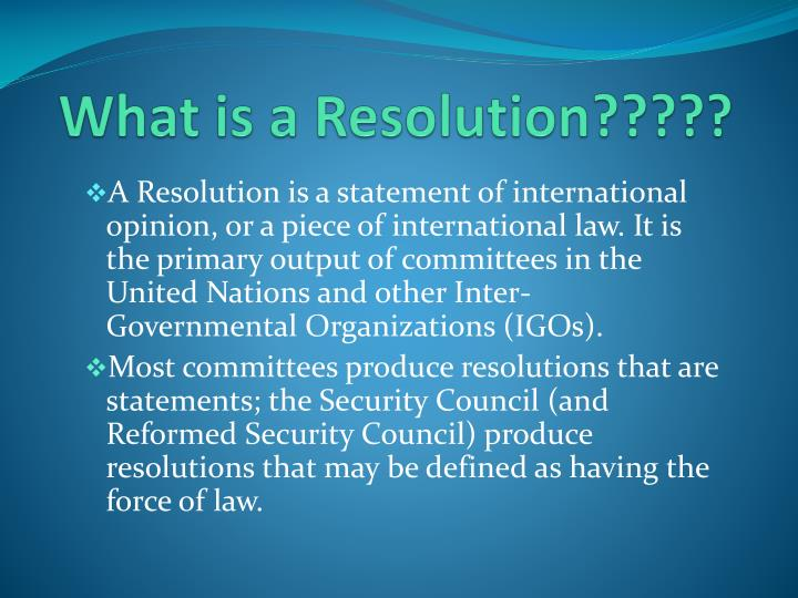 What is a Resolution?????
