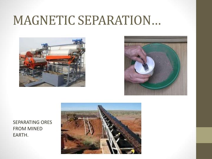 MAGNETIC SEPARATION…