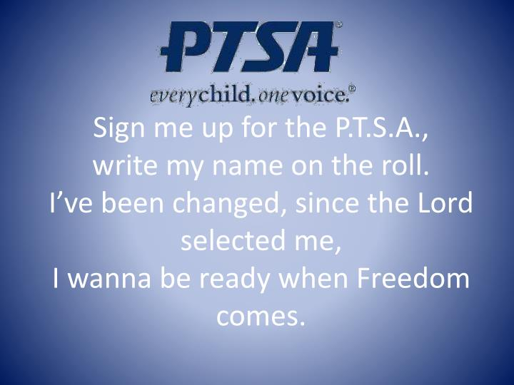 Sign me up for the P.T.S.A.,