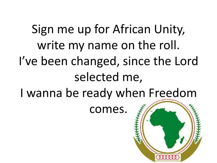 Sign me up for African Unity,