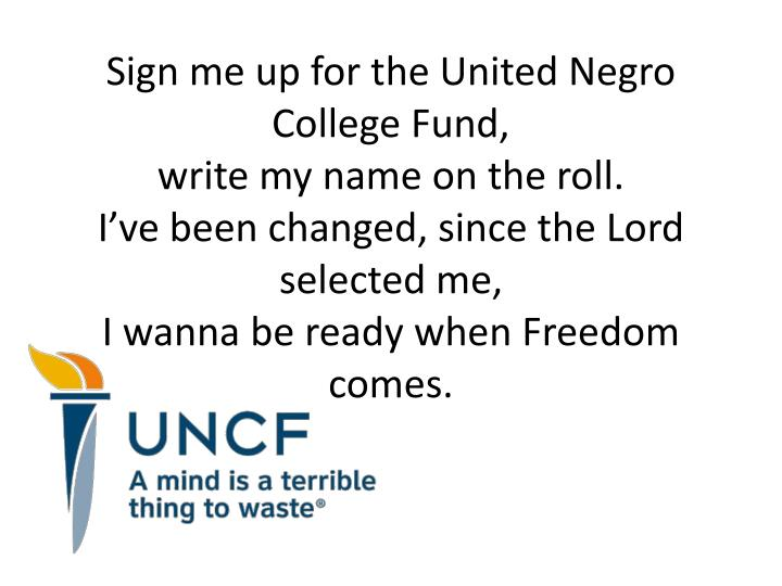Sign me up for the United Negro College Fund,