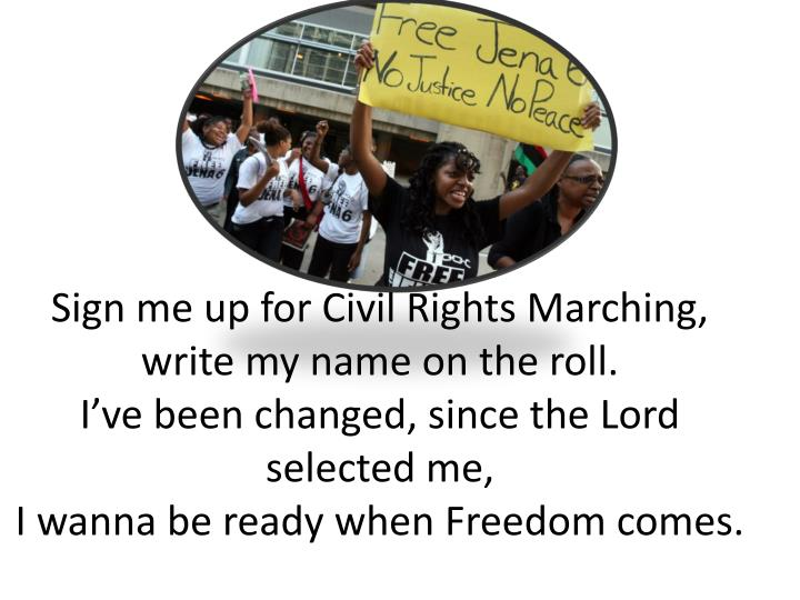 Sign me up for Civil Rights Marching,