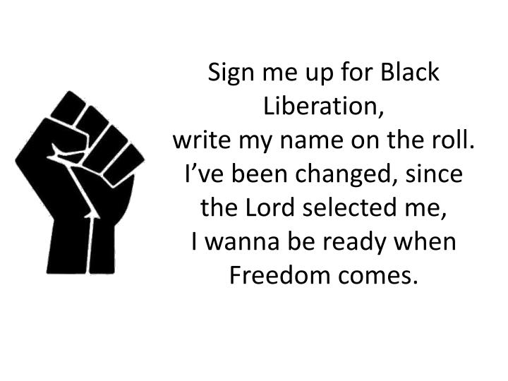 Sign me up for Black Liberation,