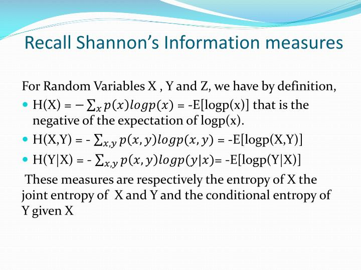 Recall Shannon's Information measures