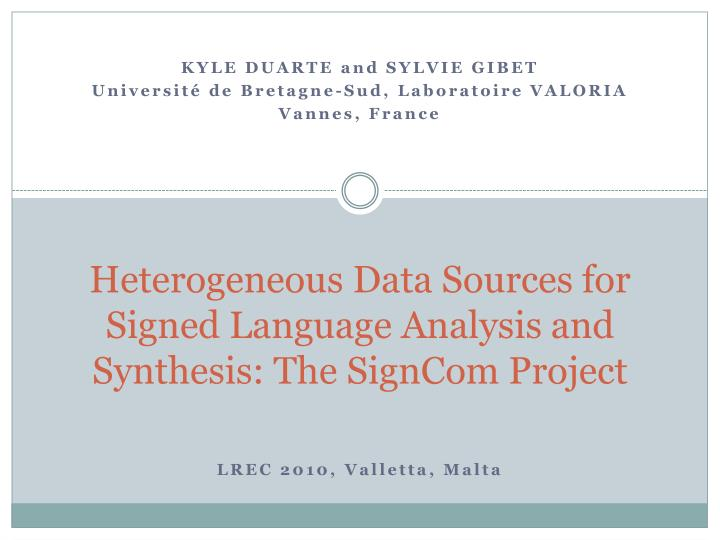 Heterogeneous Data Sources for Signed Language Analysis and Synthesis: The