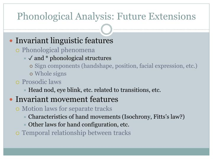 Phonological Analysis: Future Extensions