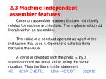 2 3 machine independent assemble r features