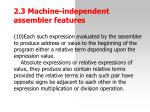 2 3 machine independent assemble r features16