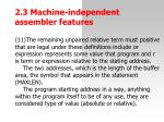 2 3 machine independent assemble r features17