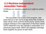 2 3 machine independent assemble r features21