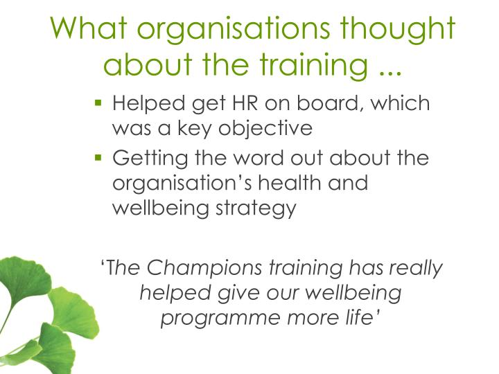 What organisations thought about the training ...