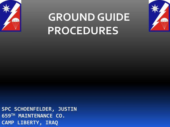 Ground guide procedures