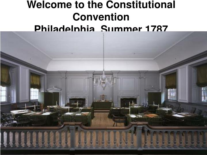 Welcome to the Constitutional Convention