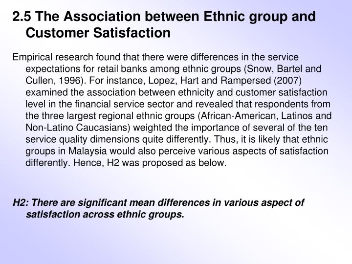 2.5 The Association between Ethnic group and Customer Satisfaction