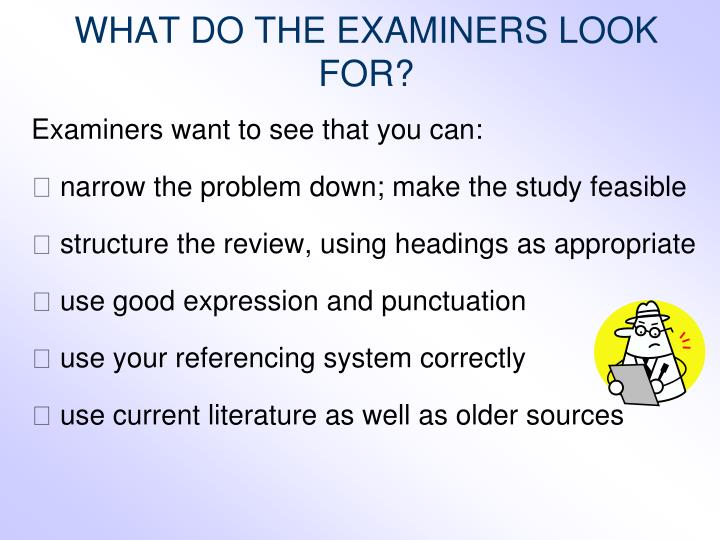 WHAT DO THE EXAMINERS LOOK FOR?