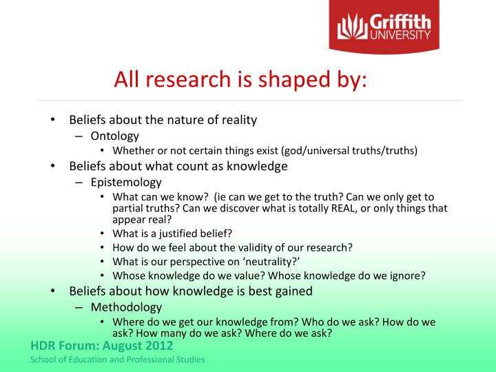 All research is shaped by: