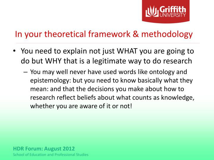 In your theoretical framework & methodology
