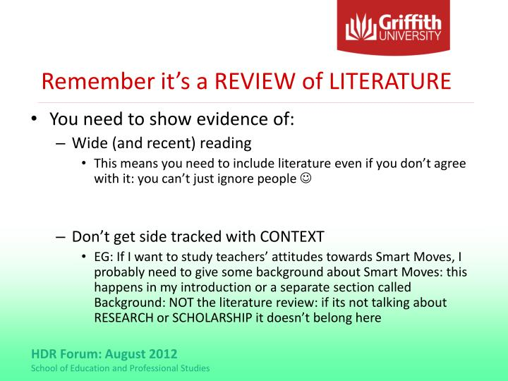 Remember it's a REVIEW of LITERATURE