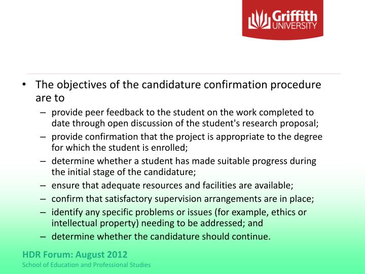 The objectives of the candidature confirmation procedure are to