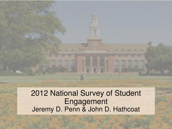 2012 national survey of student engagement jeremy d penn john d hathcoat