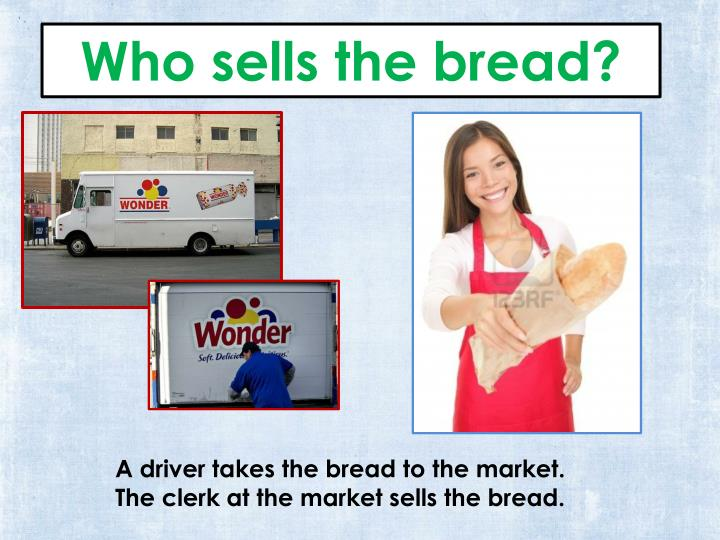 Who sells the bread?