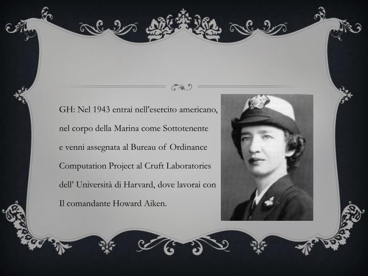 GH: Nel 1943 entrai nell'esercito americano,