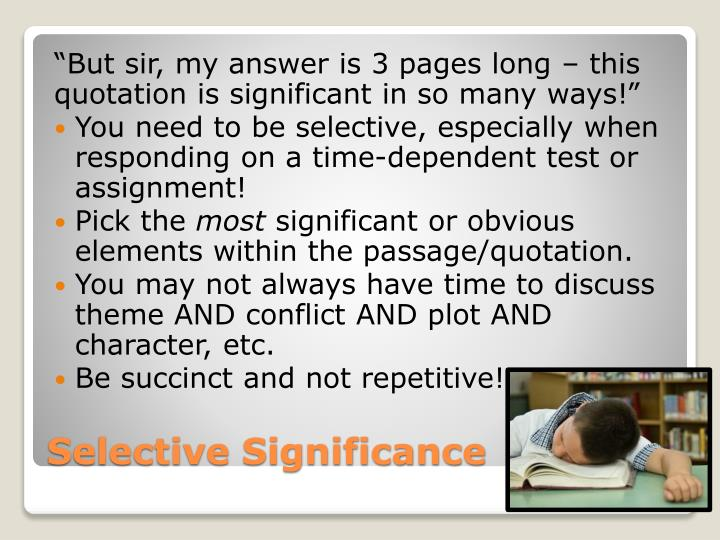 """""""But sir, my answer is 3 pages long – this quotation is significant in so many ways!"""""""