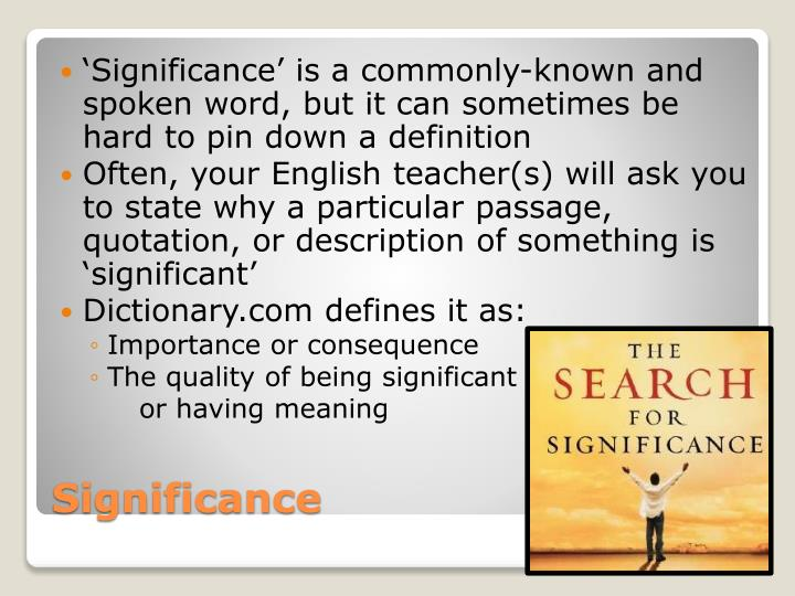 'Significance' is a commonly-known and spoken word, but it can sometimes be hard to pin down a definition