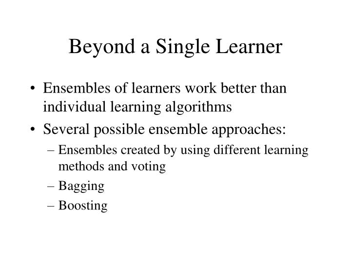 Beyond a Single Learner