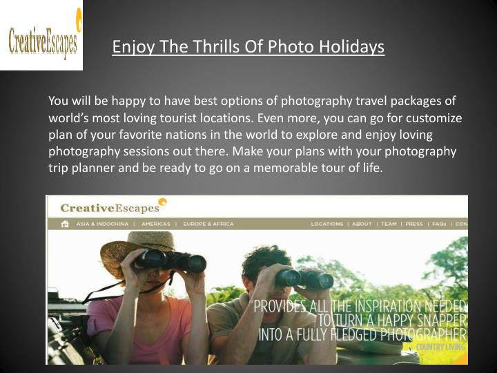 Enjoy The Thrills Of Photo Holidays