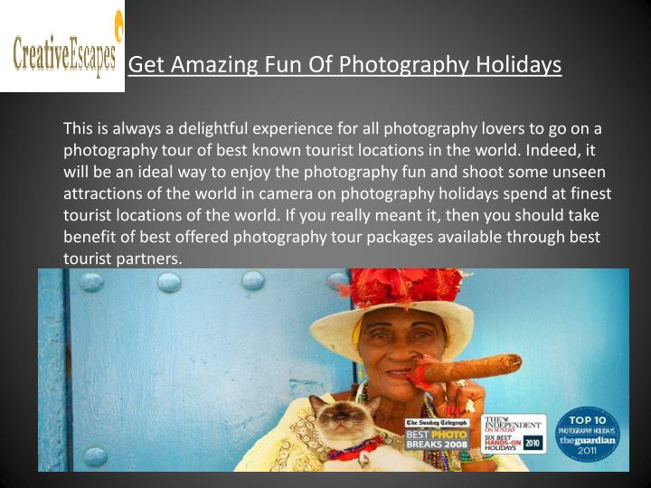get amazing fun of photography holidays