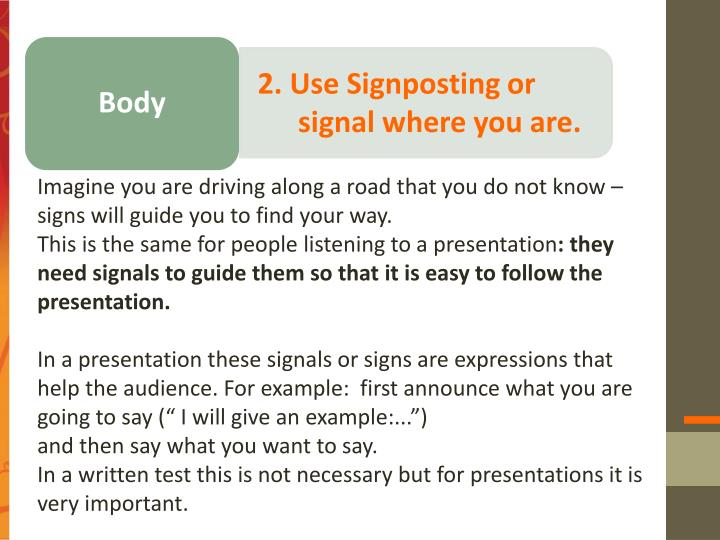 2. Use Signposting or signal where you are.