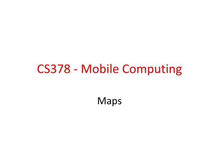 cs378 mobile computing