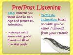 pre post listening