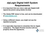ziplogix digital ink system requirements