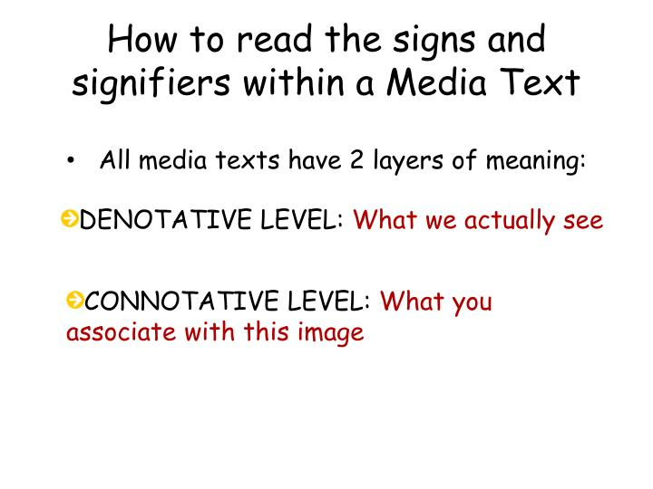 How to read the signs and signifiers within a Media Text