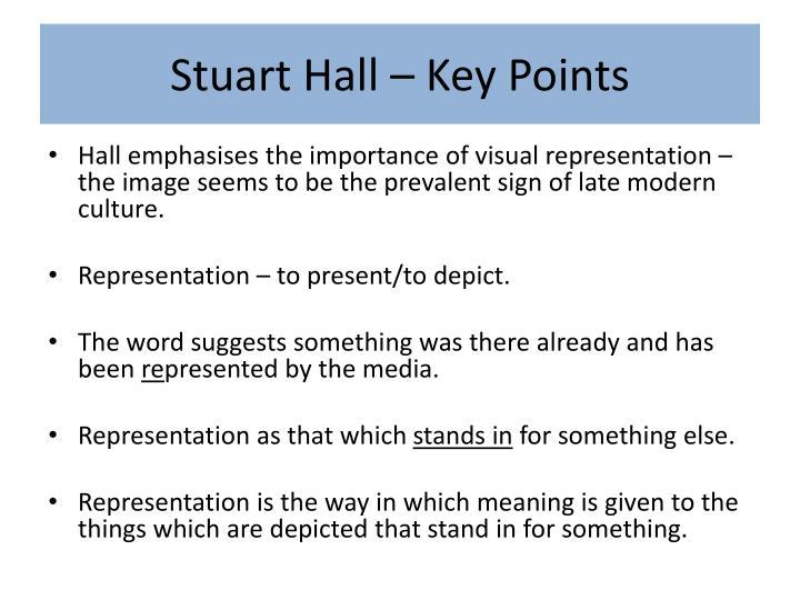 Stuart Hall – Key Points