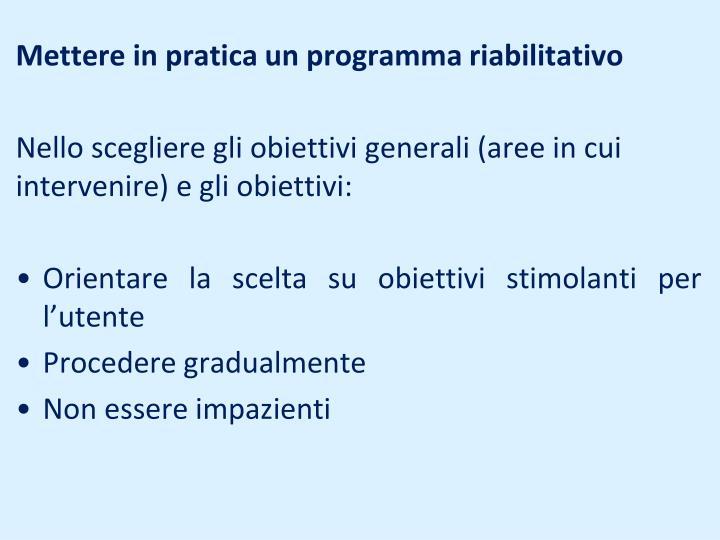 Mettere in pratica un programma riabilitativo