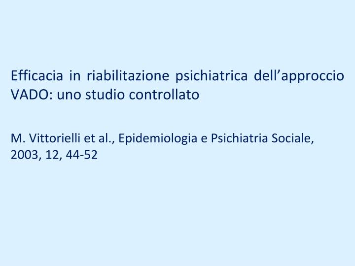 Efficacia in riabilitazione psichiatrica dell'approccio VADO: uno studio controllato