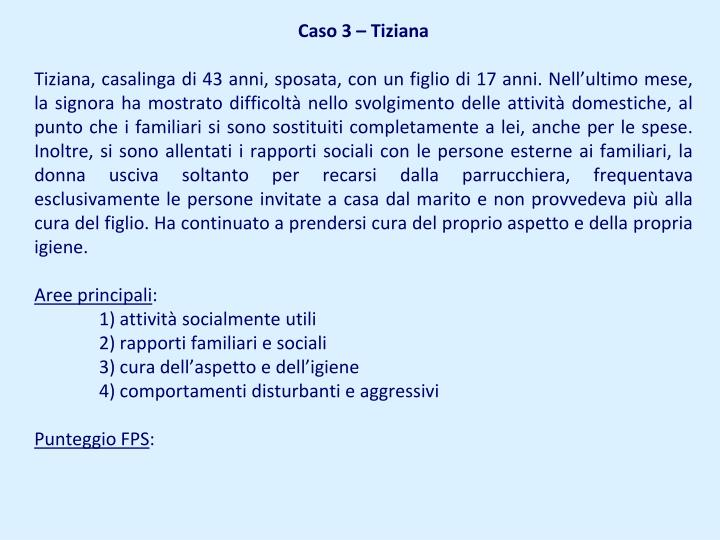 Caso 3 – Tiziana