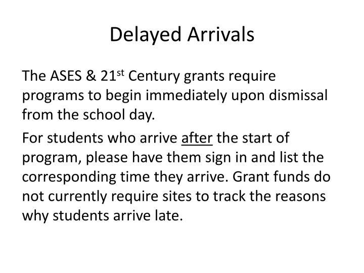 Delayed Arrivals