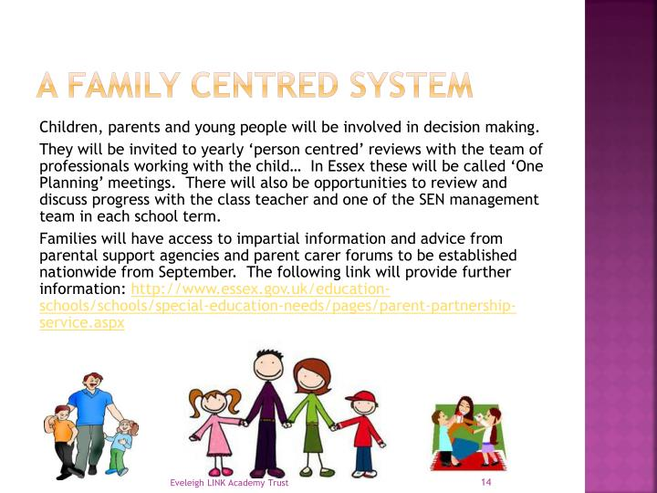 A family centred system